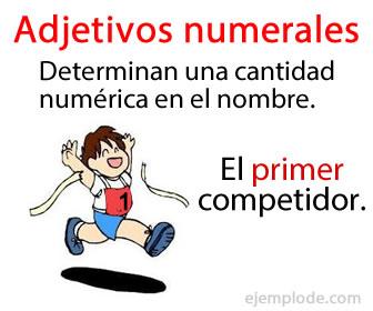 Los adjetivos numerales son los que determinan una cantidad numérica en el nombre.