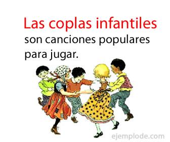 Las coplas infantiles son canciones que se usan en los juegos tradicionales.