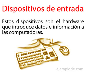 Son los dispositivos que ingresan cualquier dato en las computadoras o dispositivos.