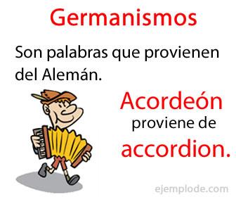 Los germanismos son palabras de origen alemán que entraron al español.