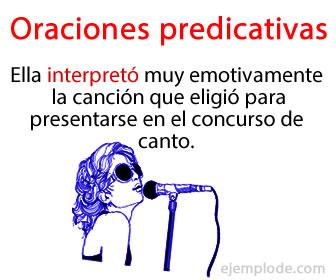 Las oraciones predicativas son aquellas oraciones que están formadas por un verbo predicativo.