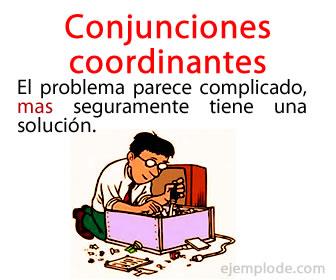 Las conjunciones coordinantes son las que coordinan las palabras, sintagmas u oraciones que unen.