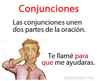 Las conjunciones son enlaces o nexos en las oraciones.